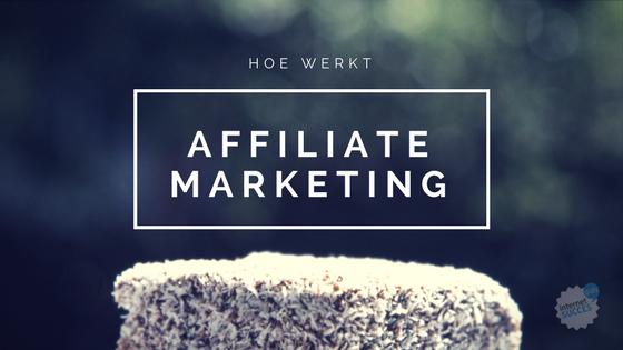 Hoe affiliate marketing werkt